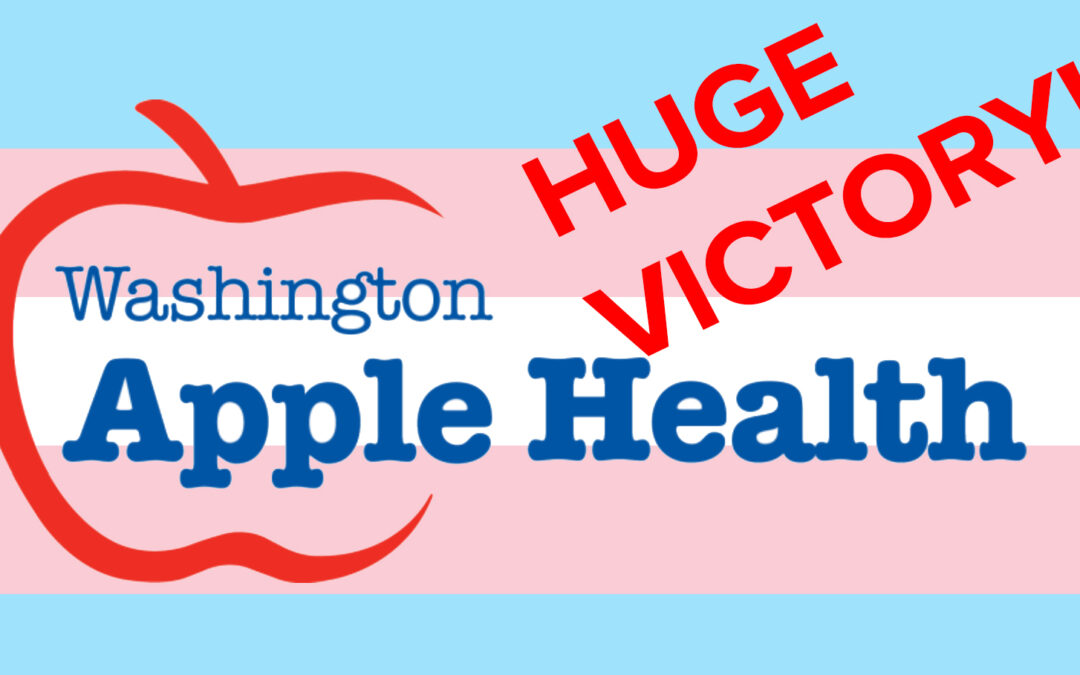 Victory! Apple Health (medicaid) Announces Final Trans Health Coverage – furthest state so far!
