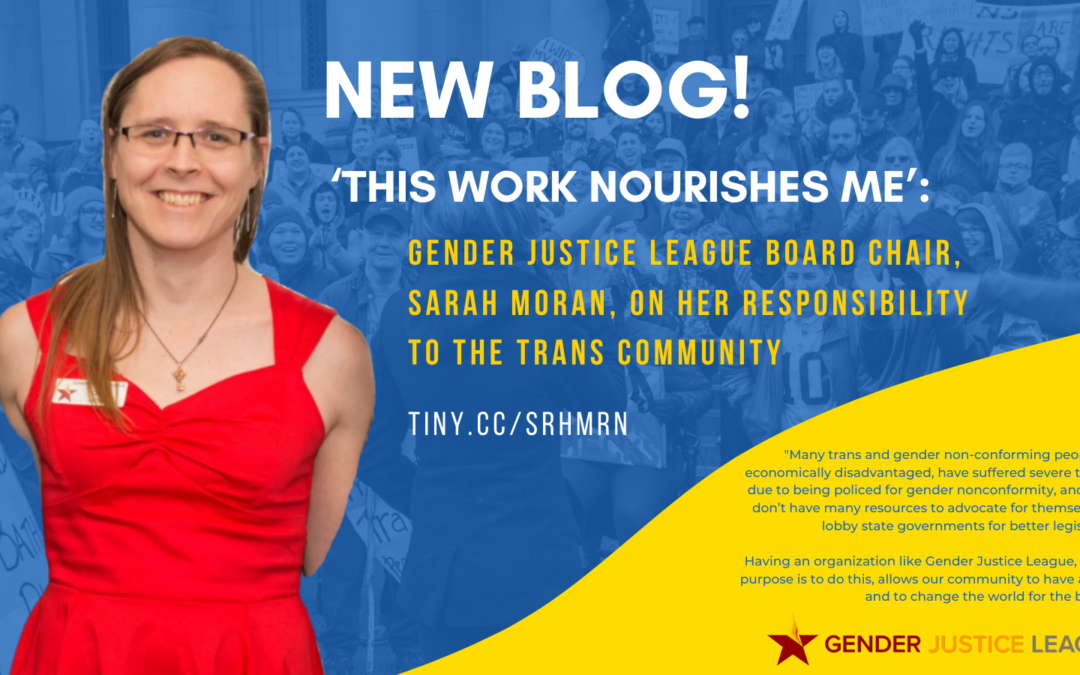 'This Work Nourishes me': Gender Justice League Board Chair, Sarah Moran, on her Responsibility to the Trans Community